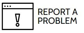 REPORT A PROBLEM Opens in new window